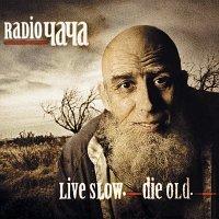 Radio ЧАЧА - Live Slow. Die Old
